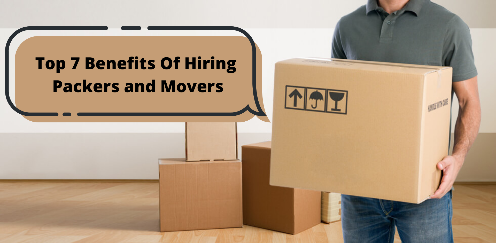 Top 7 Benefits Of Hiring Packers and Movers